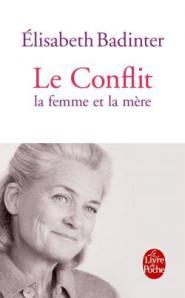 Badinter, le conflit la femme la mère