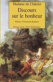 Madame du Châtelet - Discours sur le bonheur (1/2)