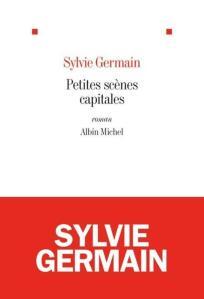 Syvie Germain Petites scènes capitales