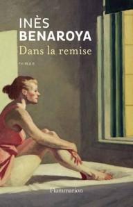 7771402104_dans-la-remise-le-premier-roman-d-ines-benaroya