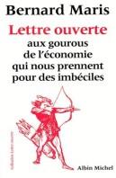 Bernard maris Lettre aux gourous de l'économie qui nous ...