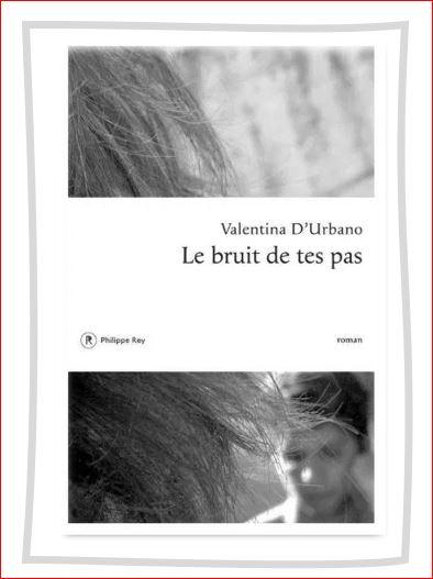 Valentina D'Urbano – Le bruit de tes pas / L'été des romancièresitaliennes