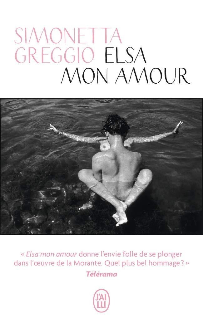 Simonetta Greggio – Elsa mon amour/ La femme qui voulait changer lemonde