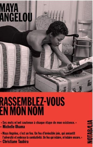 Maya Angelou – Rassemblez-vous en monnom.