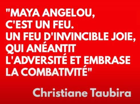 Maya Angelou – «Un feu d'invincible joie, qui anéantit l'adversité et embrase la combativité» ChristianeTaubira
